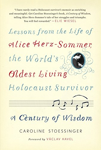 9780812992816: A Century of Wisdom: Lessons from the Life of Alice Herz-Sommer, the World's Oldest Living Holocaust Survivor