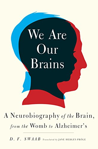 9780812992960: We Are Our Brains: A Neurobiography of the Brain, from the Womb to Alzheimer's