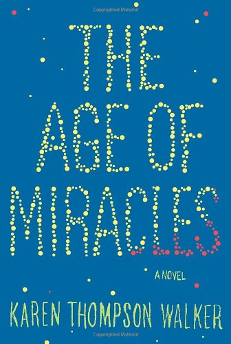 The Age of Miracles: A Novel: Thompson Walker, Karen