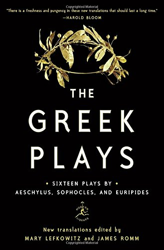 9780812993004: The Greek Plays: Sixteen Plays by Aeschylus, Sophocles, and Euripides (Modern Library Classics)