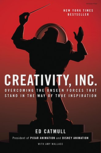 9780812993011: Creativity, Inc.: Overcoming the Unseen Forces That Stand in the Way of True Inspiration