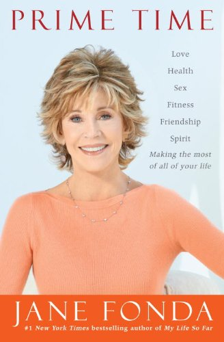 9780812993233: Prime Time (signed edition): Love, health, sex, fitness, friendship, spirit--making the most of all of your life