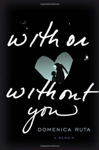 9780812993240: With or Without You: A Memoir