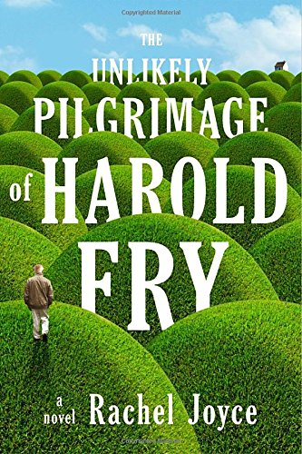 THE UNLIKELY PILGRIMAGE OF HAROLD FRY.