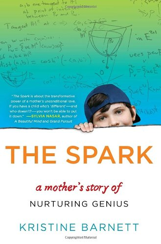 9780812993370: The Spark: A Mother's Story of Nurturing Genius