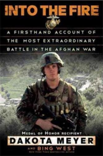 9780812993400: Into The Fire: A Firsthand Account of the Most Extraordinary Battle in the Afghan War