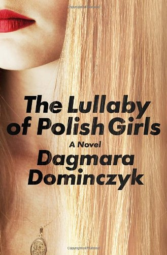 The Lullaby of Polish Girls, A Novel (SIGNED)