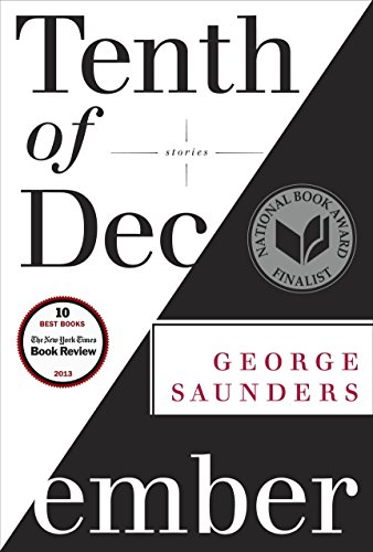 Tenth of December: Stories (SIGNED, CLEAN, SHARP, HARDCOVER, FIRST PRINTING)
