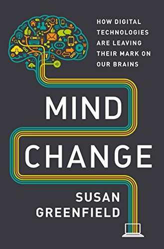 9780812993820: Mind Change: How Digital Technologies Are Leaving Their Mark on Our Brains