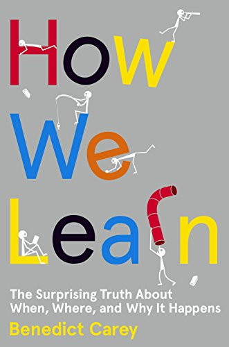 9780812993882: How We Learn: The Surprising Truth About When, Where, and Why It Happens