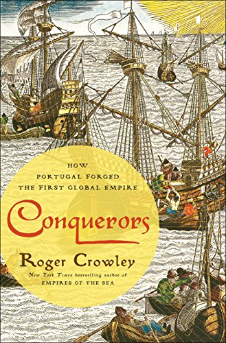 9780812994001: Conquerors: How Portugal Forged the First Global Empire