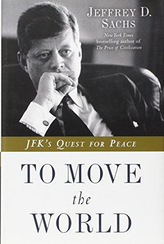 9780812994926: To Move the World: JFK's Quest for Peace