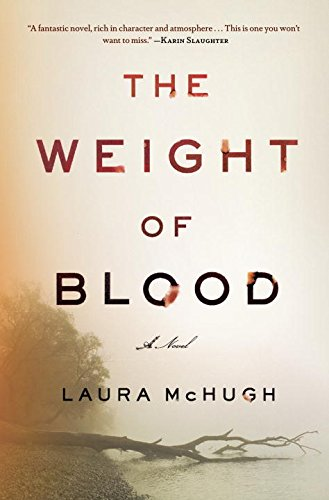 The Weight of Blood (Signed First Edition): Laura McHugh