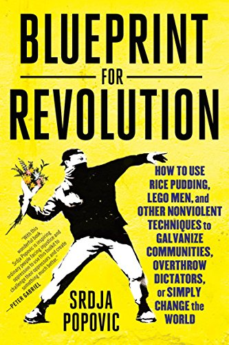 9780812995305: Blueprint for Revolution: How to Use Rice Pudding, Lego Men, and Other Nonviolent Techniques to Galvanize Communities, Overthrow Dictators, or Simply Change the World