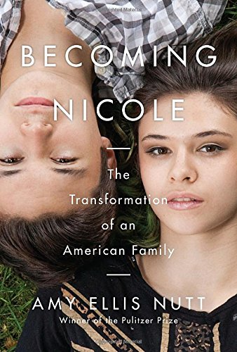 9780812995411: Becoming Nicole: The Transformation of an American Family