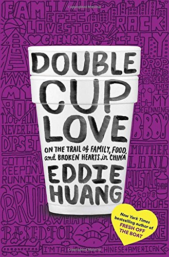 9780812995466: Double Cup Love: On the Trail of Family, Food, and Broken Hearts in China