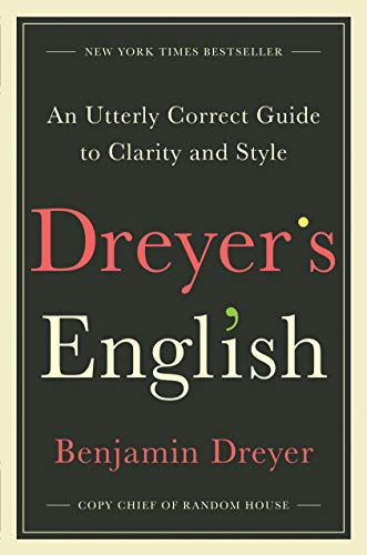 9780812995701: Dreyer's English: An Utterly Correct Guide to Clarity and Style