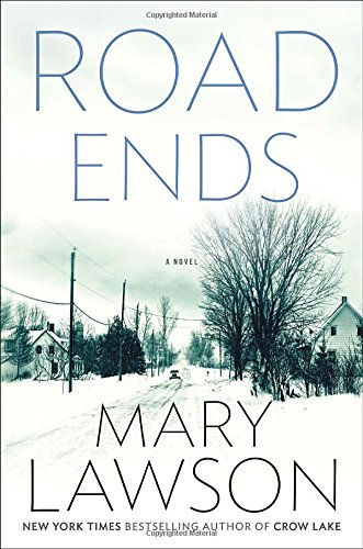 Road Ends: A Novel: Mary Lawson