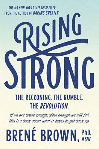 9780812995824: Rising Strong: The Reckoning. The Rumble. The Revolution.