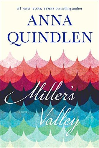 Miller's Valley: A Novel: Quindlen, Anna