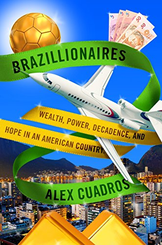 9780812996760: Brazillionaires: Chasing Dreams of Wealth in an American Country