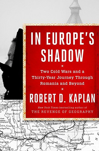 9780812996814: In Europe's Shadow: Two Cold Wars and a Thirty-Year Journey Through Romania and Beyond