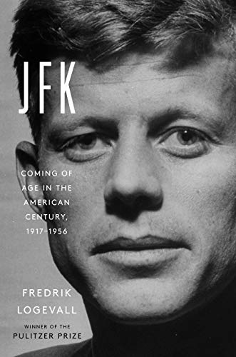 9780812997132: JFK: Coming of Age in the American Century, 1917-1956