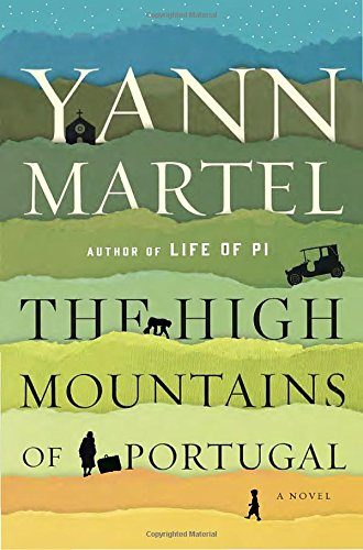 High Mountains of Portugal, The: Martel, Yann