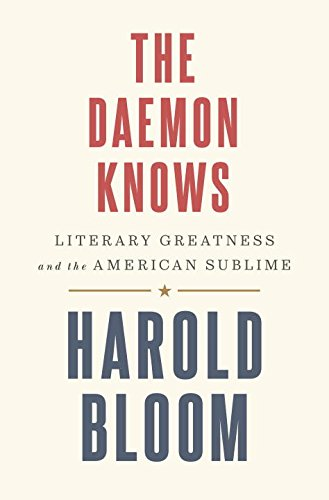 9780812997828: The Daemon Knows: Literary Greatness and the American Sublime