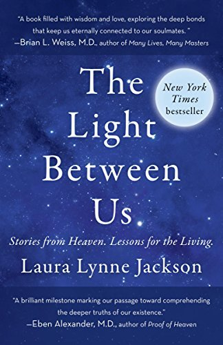 9780812998382: The Light Between Us: Stories from the Afterlife That Help Us to Live More Beautifully Today