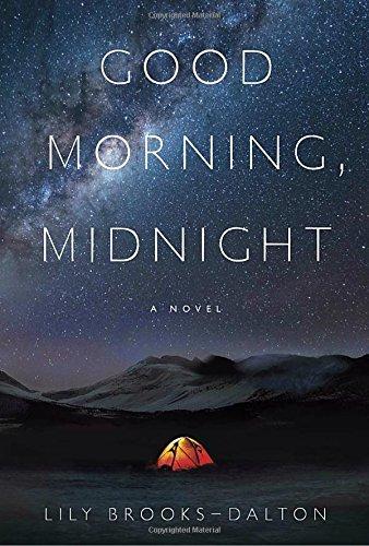 Good Morning, Midnight: A Novel: Lily Brooks-Dalton