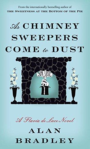 9780812999235: As Chimney Sweepers Come to Dust: A Flavia De Luce Novel (Flavia De Luce Mystery)