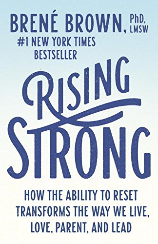 9780812999334: Rising Strong: The Reckoning. the Rumble. the Revolution.