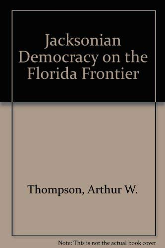 9780813002255: Jacksonian Democracy on the Florida Frontier