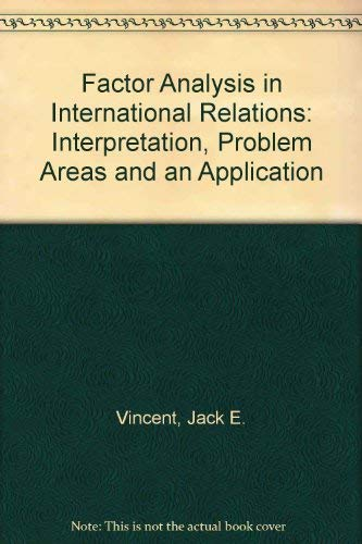 9780813003153: Factor Analysis in International Relations: Interpretation, Problem, Areas, and an Application (University of Florida. Social sciences monograph no. 43)