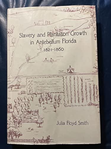9780813003238: Slavery and Plantation Growth in Antebellum Florida: 1821-1860