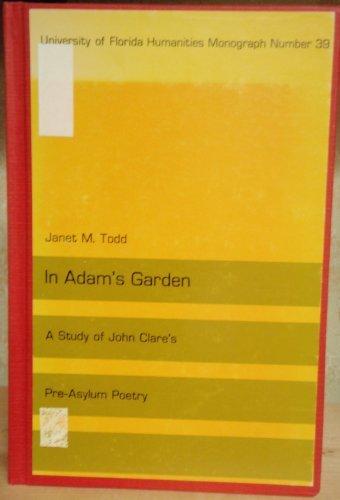 In Adam's Garden: Study of John Clare's: Todd, Janet