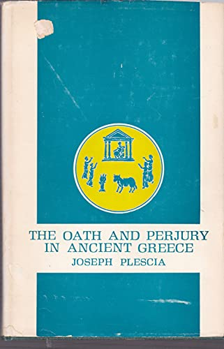 Oath and Perjury in Ancient Greece: Plescia, Joseph