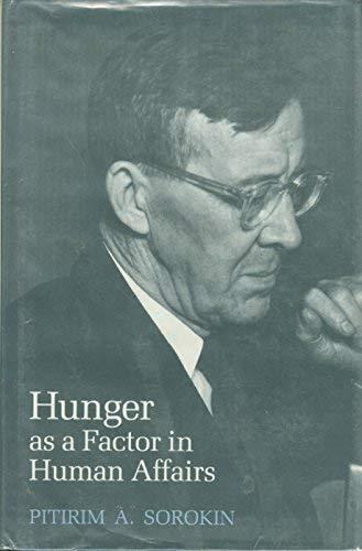 Hunger as a Factor in Human Affairs: Sorokin, Pitrim A.