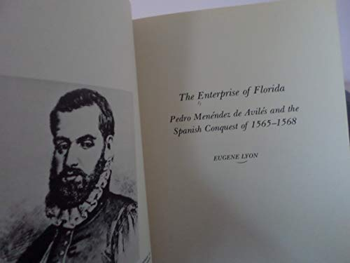 9780813005331: The Enterprise of Florida: Pedro Menendez de Aviles and the Spanish Conquest of 1565-1568