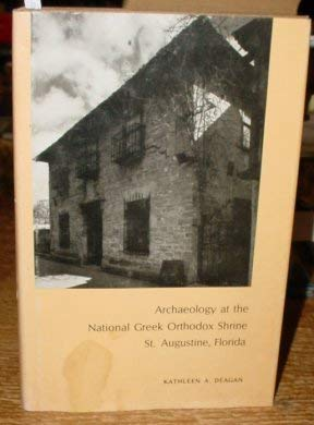 9780813005553: Archaeology at the National Greek Orthodox Shrine, St. Augustine, Florida: Microchange in Eighteenth-Century Spanish Colonial Material Culture (Notes in Anthropology)