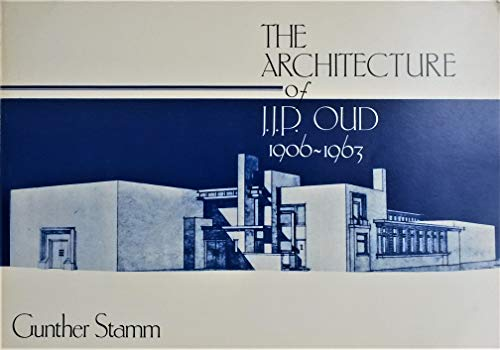 The architecture of J. J. P. Oud,