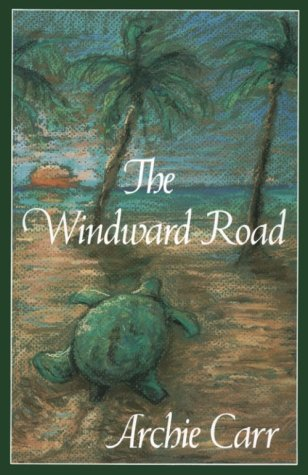 9780813006390: The Windward Road: Adventures of a Naturalist on Remote Caribbean Shores