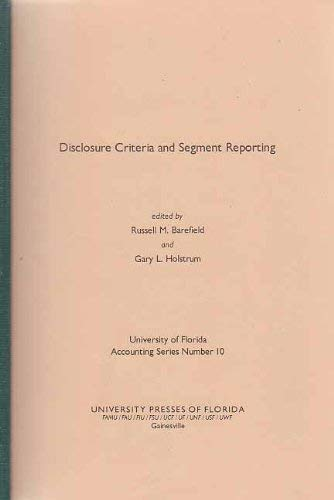 Disclosure Criteria and Segment Reporting (Univ Offl Accounting Series No. 10): Russell M. ...