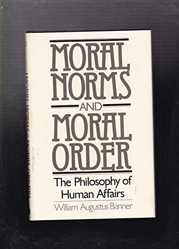 9780813006611: Moral Norms and Moral Order: The Philosophy of Human Affairs