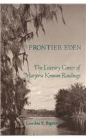 Frontier Eden : The Literary Career of: Gordon E. Bigelow