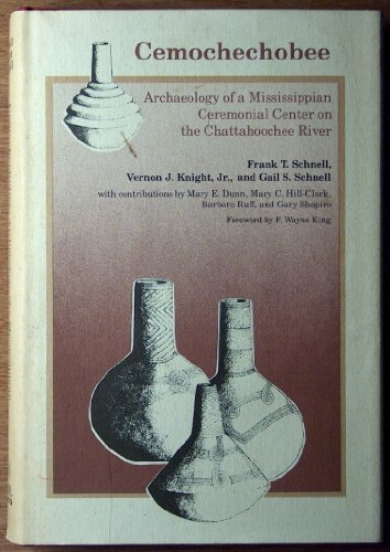 9780813007106: Cemochechobee: Archaeology of a Mississippian Ceremonial Center on the Chattahoochee River (Ripley P. Bullen Monographs in Anthropology and History)