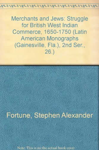 9780813007359: Merchants and Jews: The Struggle for British West Indian Commerce, 1650 - 1750