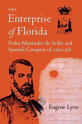 9780813007779: The Enterprise of Florida: Pedro Menendez de Aviles and the Spanish Conquest of 1565-1568