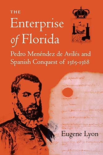 9780813007779: The Enterprise of Florida: Pedro Menendez de Aviles and the Spanish Conquest of 1565-1568